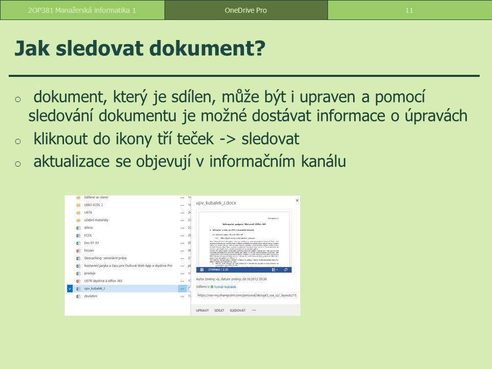 Jak sledovat dokument? o dokument, který je sdílen, může být i upraven a pomocí sledování dokumentu je možné dostávat informace o úpravách o kliknout
