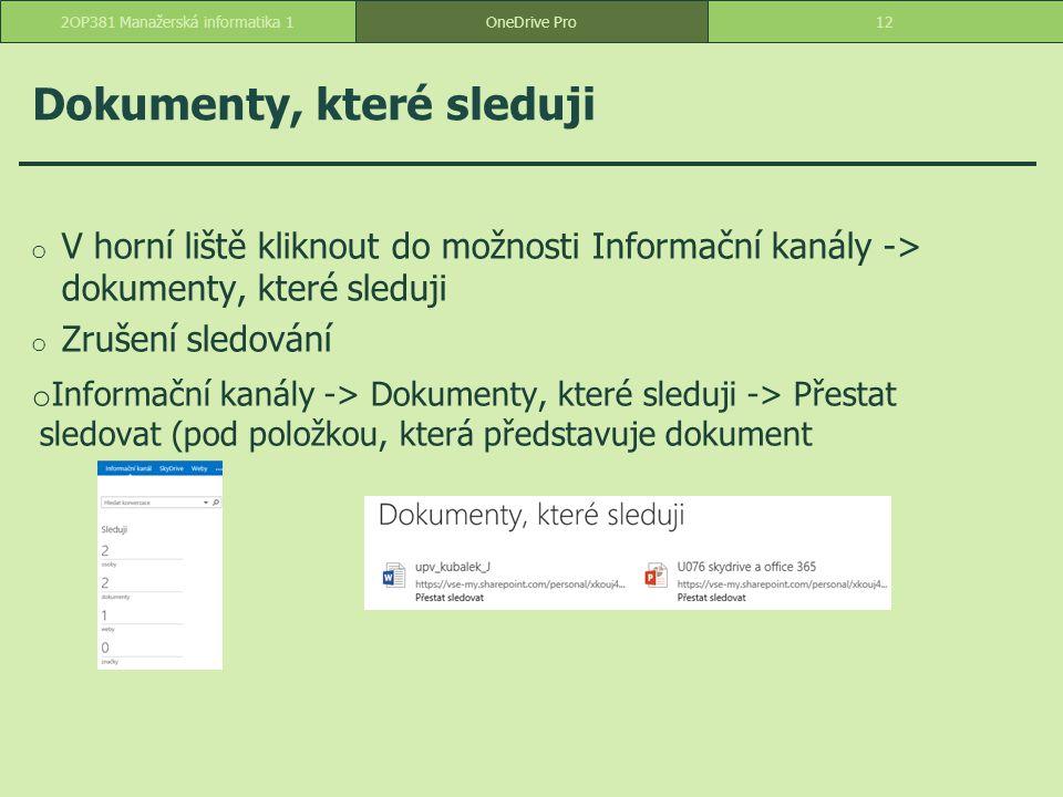 Dokumenty, které sleduji o V horní liště kliknout do možnosti Informační kanály -> dokumenty, které sleduji o Zrušení sledování o Informační kanály ->