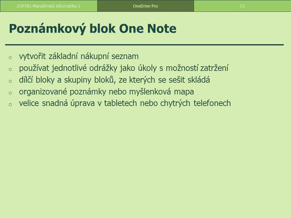 Poznámkový blok One Note o vytvořit základní nákupní seznam o používat jednotlivé odrážky jako úkoly s možností zatržení o dílčí bloky a skupiny bloků