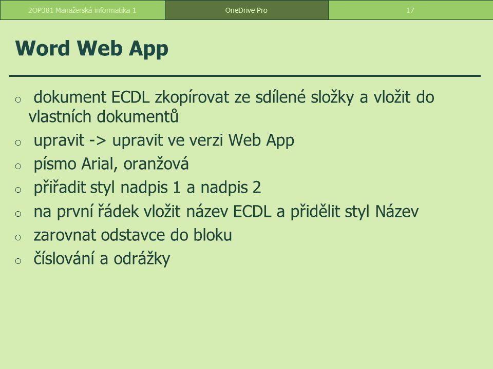 Word Web App o dokument ECDL zkopírovat ze sdílené složky a vložit do vlastních dokumentů o upravit -> upravit ve verzi Web App o písmo Arial, oranžov