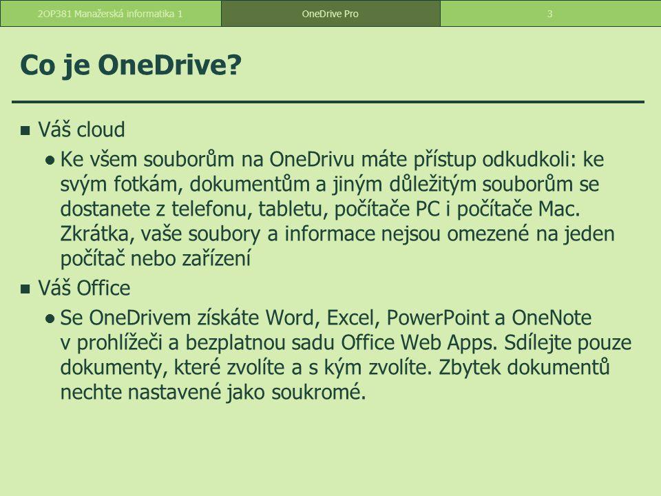 Kancelářské programy ve verzi Web App Klady o přístup odkudkoli o v počítači nemusí být software nainstalován o přístup k aktualizacím Zápory o nutnost připojení k internetu o méně funkcí o poplatky za licenci 142OP381 Manažerská informatika 1OneDrive Pro