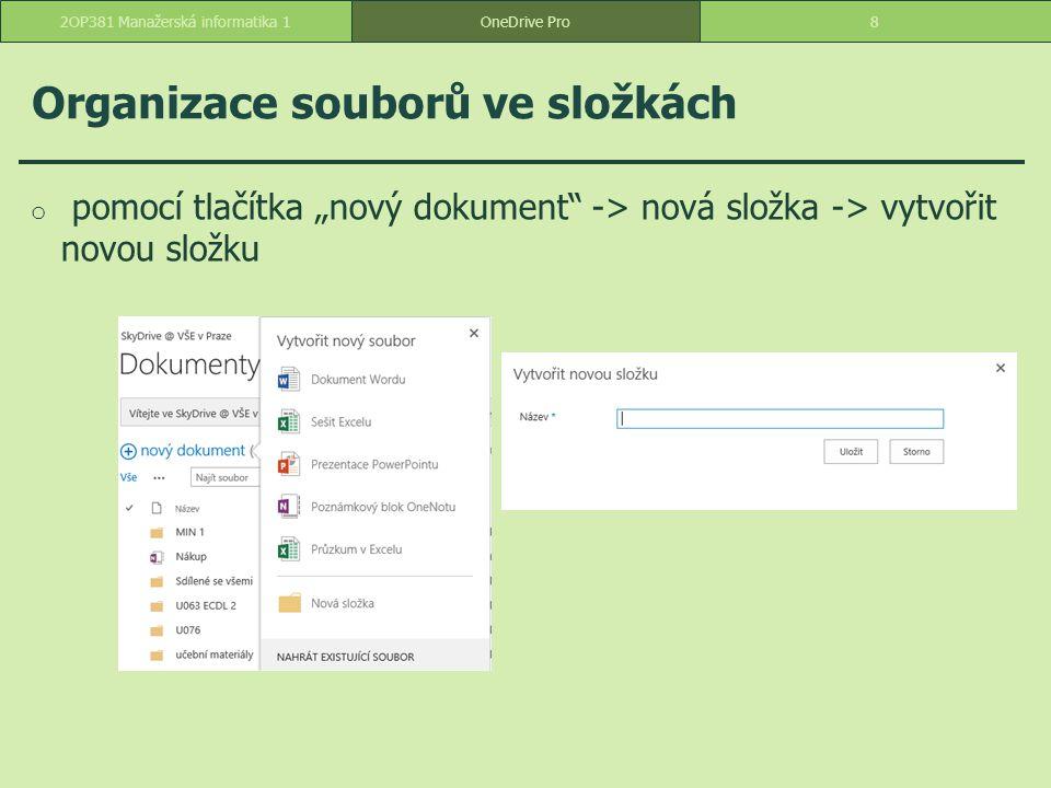 """Organizace souborů ve složkách o pomocí tlačítka """"nový dokument"""" -> nová složka -> vytvořit novou složku 82OP381 Manažerská informatika 1OneDrive Pro"""