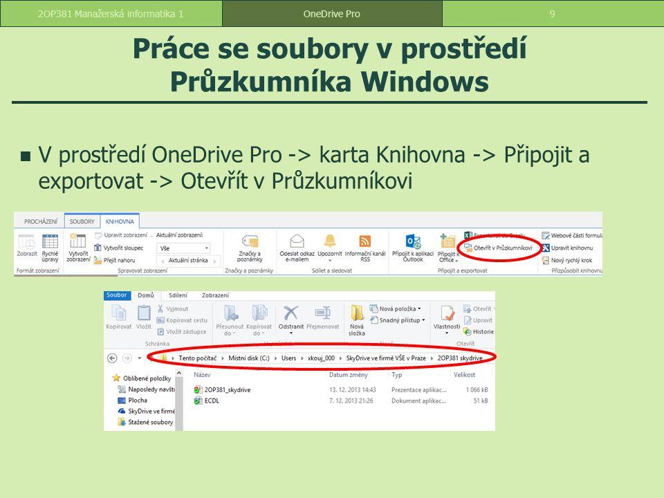 Práce se soubory v prostředí Průzkumníka Windows V prostředí OneDrive Pro -> karta Knihovna -> Připojit a exportovat -> Otevřít v Průzkumníkovi 92OP38