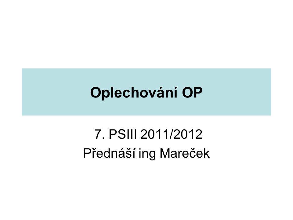 Oplechování OP 7. PSIII 2011/2012 Přednáší ing Mareček
