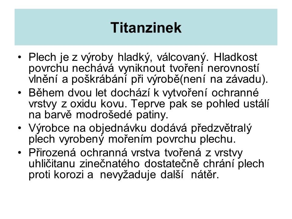Titanzinek Plech je z výroby hladký, válcovaný.