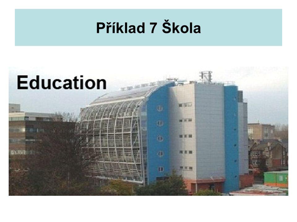 Příklad 7 Škola