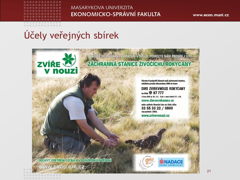 www.econ.muni.cz 21 Účely veřejných sbírek