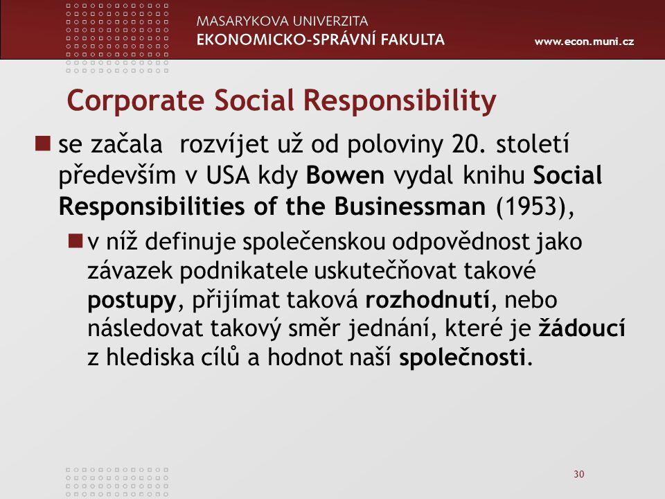 www.econ.muni.cz 30 Corporate Social Responsibility se začala rozvíjet už od poloviny 20.