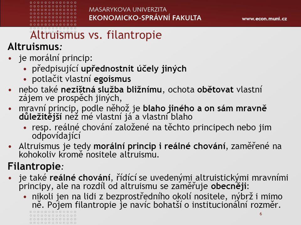 www.econ.muni.cz 7 Kořeny a současnost filantropie Prapočátek? + nyní?