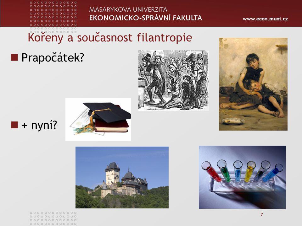 www.econ.muni.cz 7 Kořeny a současnost filantropie Prapočátek + nyní