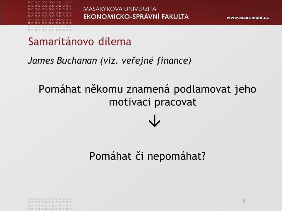 www.econ.muni.cz 8 Samaritánovo dilema James Buchanan (viz.