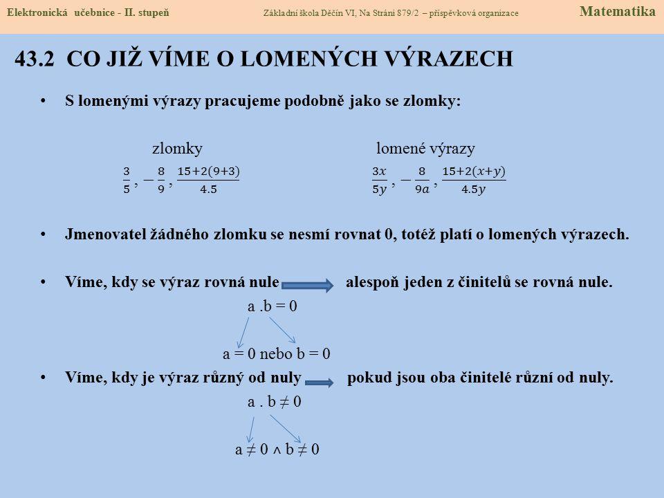 43.2 CO JIŽ VÍME O LOMENÝCH VÝRAZECH Elektronická učebnice - II. stupeň Základní škola Děčín VI, Na Stráni 879/2 – příspěvková organizace Matematika