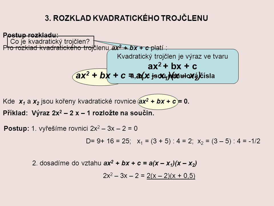 3. ROZKLAD KVADRATICKÉHO TROJČLENU Co je kvadratický trojčlen.