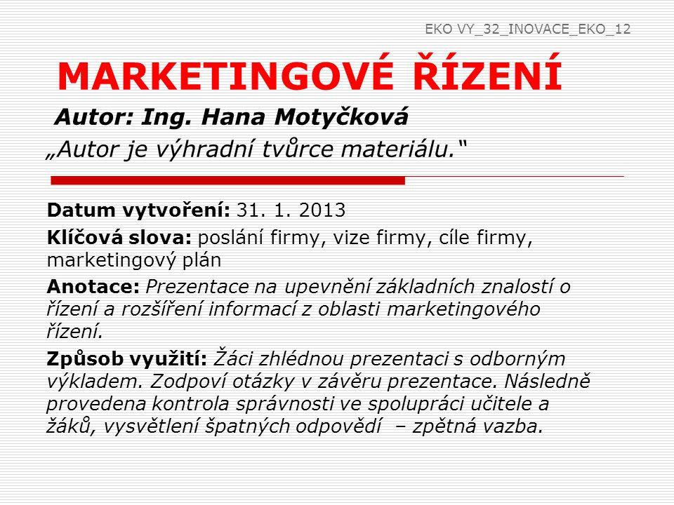 """Autor: Ing. Hana Motyčková """"Autor je výhradní tvůrce materiálu. Datum vytvoření: 31."""