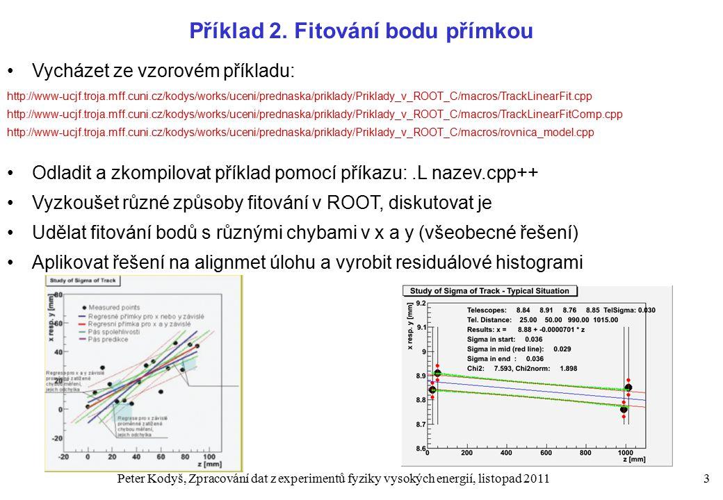 Peter Kodyš, Zpracování dat z experimentů fyziky vysokých energií, listopad 20113 Příklad 2.