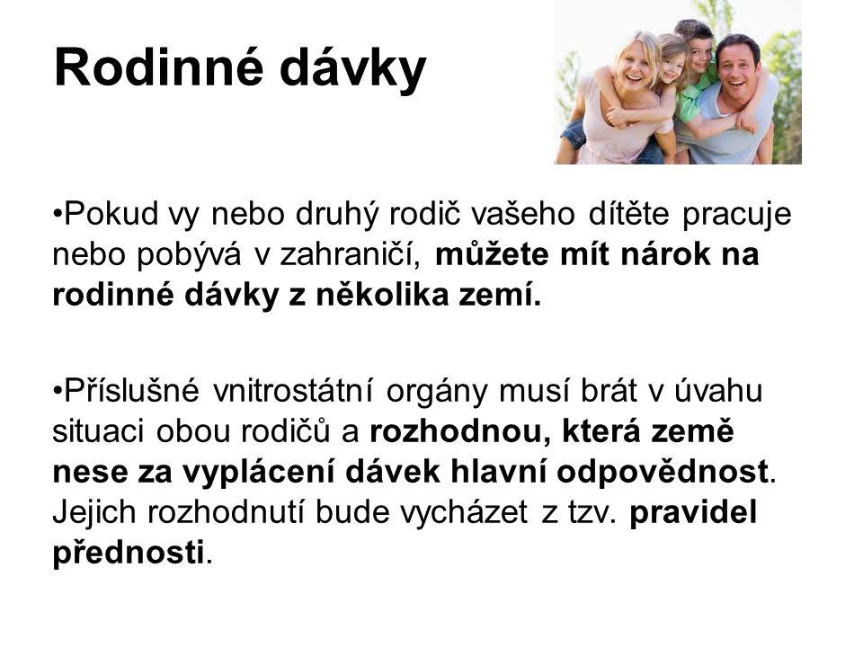 Rodinné dávky Pokud vy nebo druhý rodič vašeho dítěte pracuje nebo pobývá v zahraničí, můžete mít nárok na rodinné dávky z několika zemí.