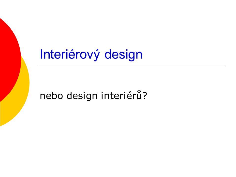 Interiérový design nebo design interiérů?