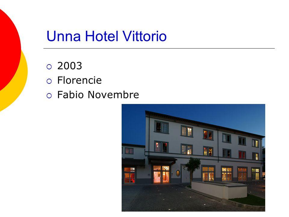 Unna Hotel Vittorio  2003  Florencie  Fabio Novembre