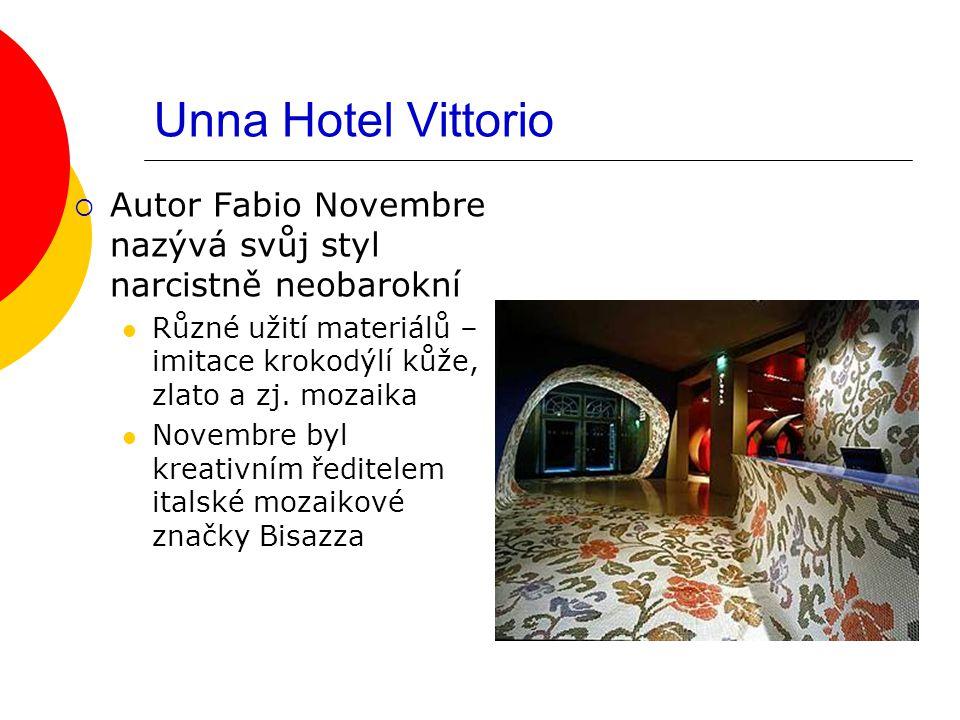 Unna Hotel Vittorio  Autor Fabio Novembre nazývá svůj styl narcistně neobarokní Různé užití materiálů – imitace krokodýlí kůže, zlato a zj. mozaika N