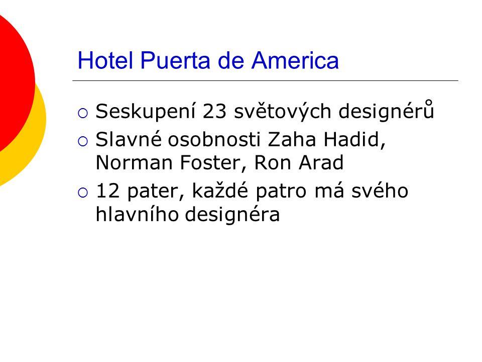 Seskupení 23 světových designérů  Slavné osobnosti Zaha Hadid, Norman Foster, Ron Arad  12 pater, každé patro má svého hlavního designéra