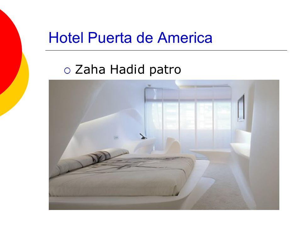 Hotel Puerta de America  Zaha Hadid patro