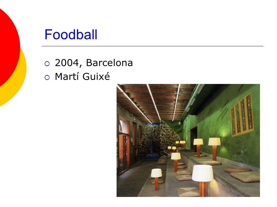 Foodball  2004, Barcelona  Martí Guixé