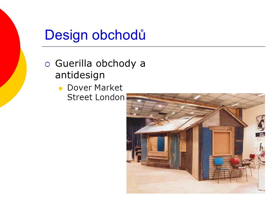 Design obchodů  Guerilla obchody a antidesign Dover Market Street London