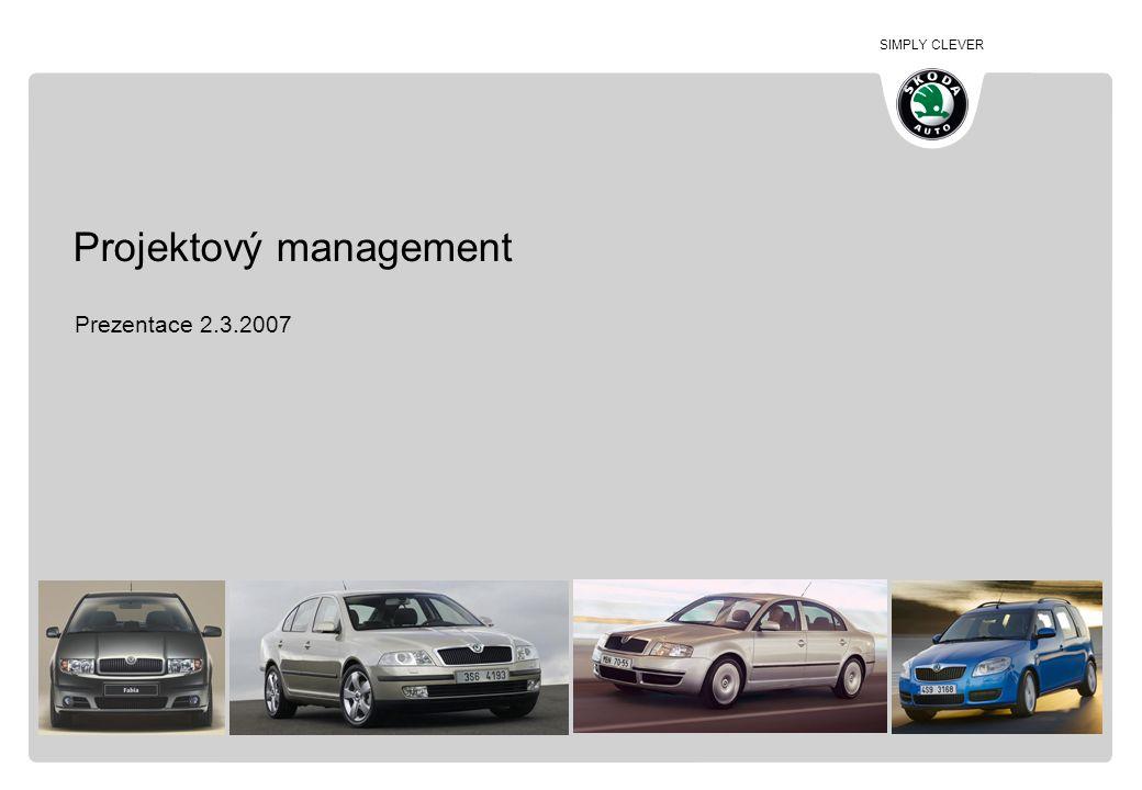 SIMPLY CLEVER Projektový management Prezentace 2.3.2007