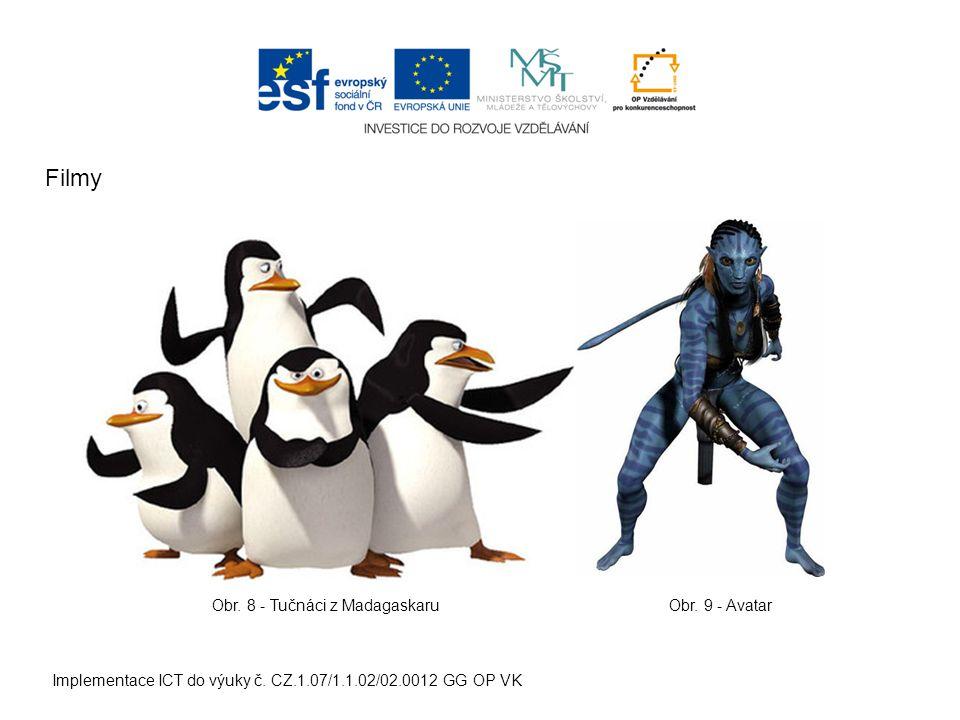 Implementace ICT do výuky č. CZ.1.07/1.1.02/02.0012 GG OP VK Filmy Obr.