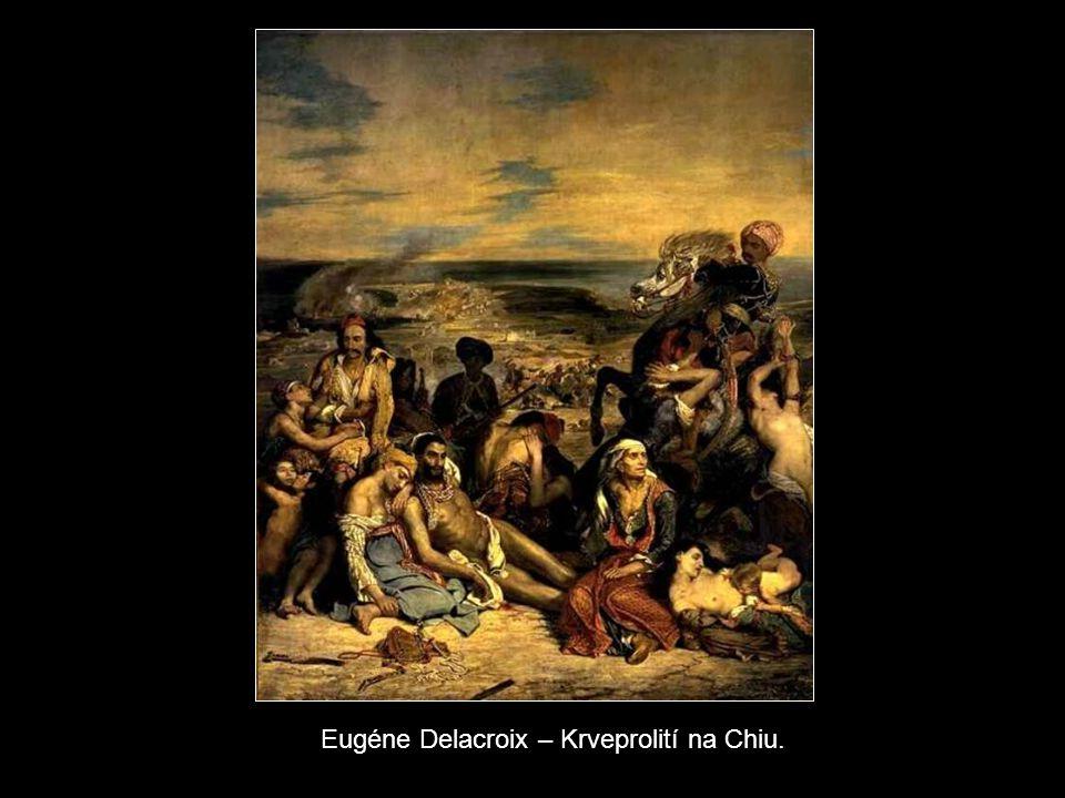 Eugéne Delacroix – Krveprolití na Chiu.
