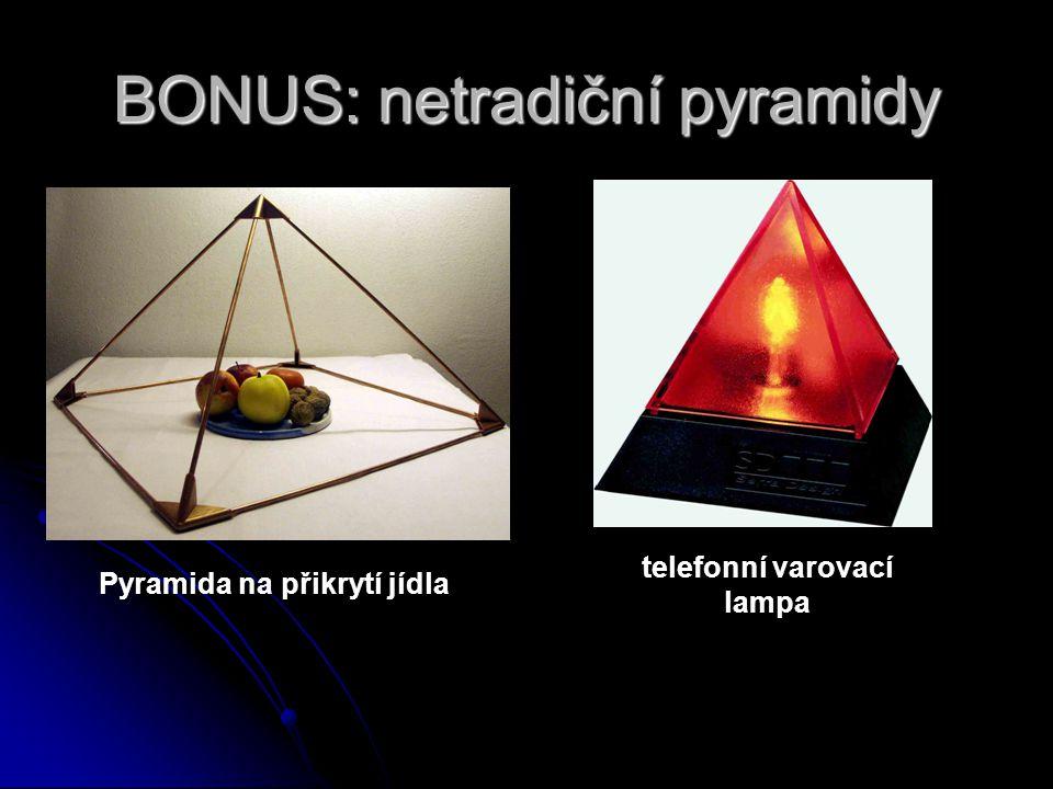 BONUS: netradiční pyramidy telefonní varovací lampa Pyramida na přikrytí jídla