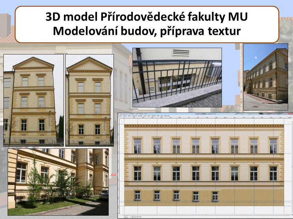3D model Přírodovědecké fakulty MU Modelování budov, příprava textur