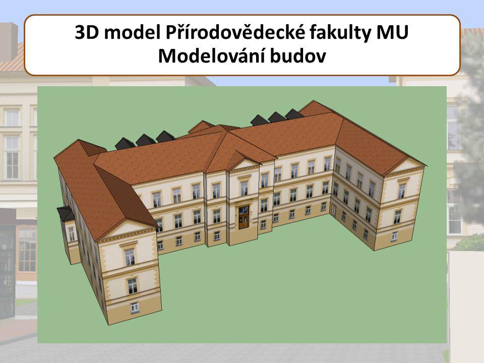 3D model Přírodovědecké fakulty MU Modelování budov