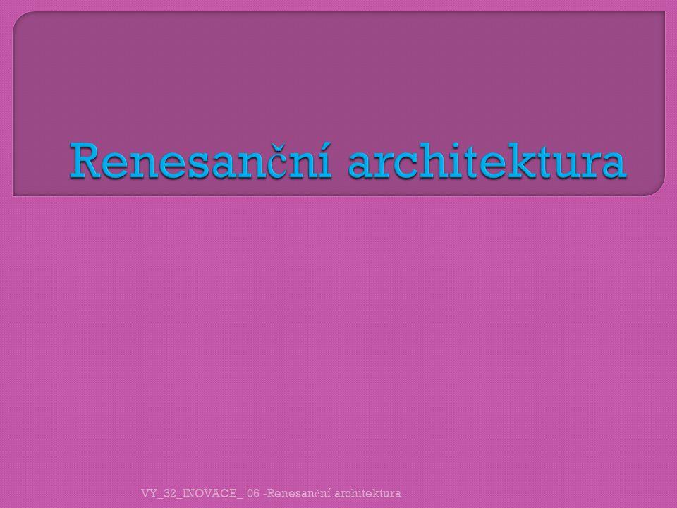 VY_32_INOVACE_ 06 -Renesan č ní architektura