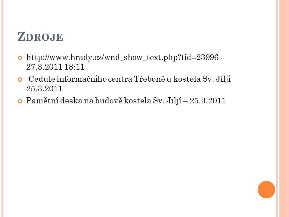 Z DROJE http://www.hrady.cz/wnd_show_text.php?tid=23996 - 27.3.2011 18:11 Cedule informačního centra Třeboně u kostela Sv.