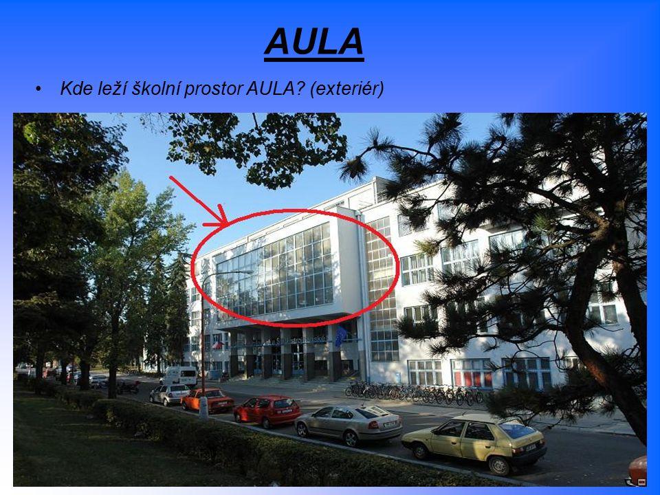 AULA Kde leží školní prostor AULA? (exteriér)