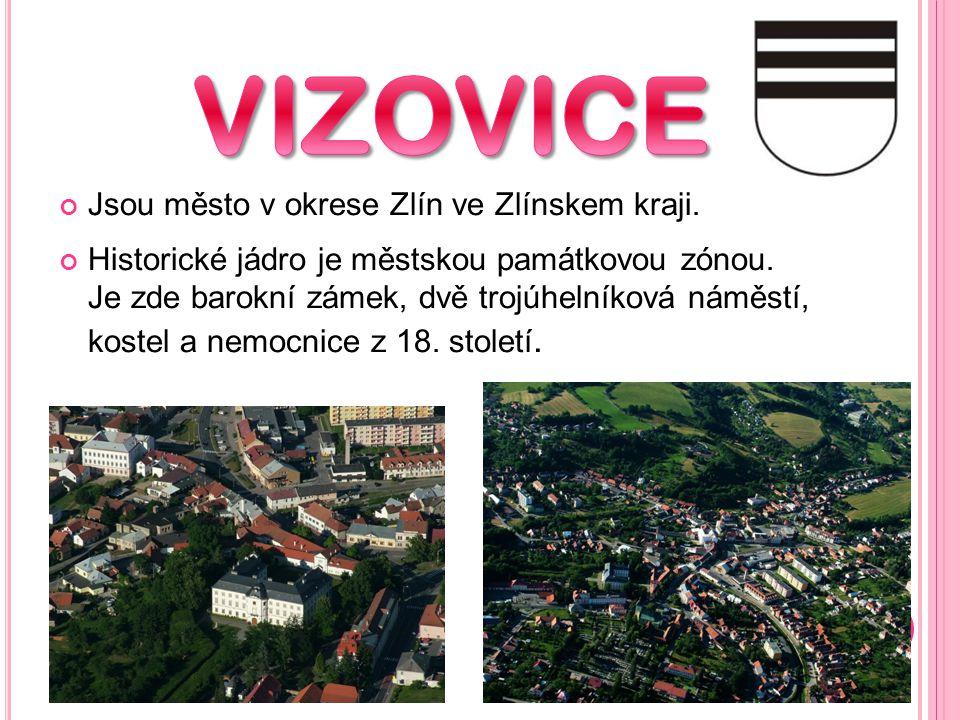 Jsou město v okrese Zlín ve Zlínskem kraji.Historické jádro je městskou památkovou zónou.