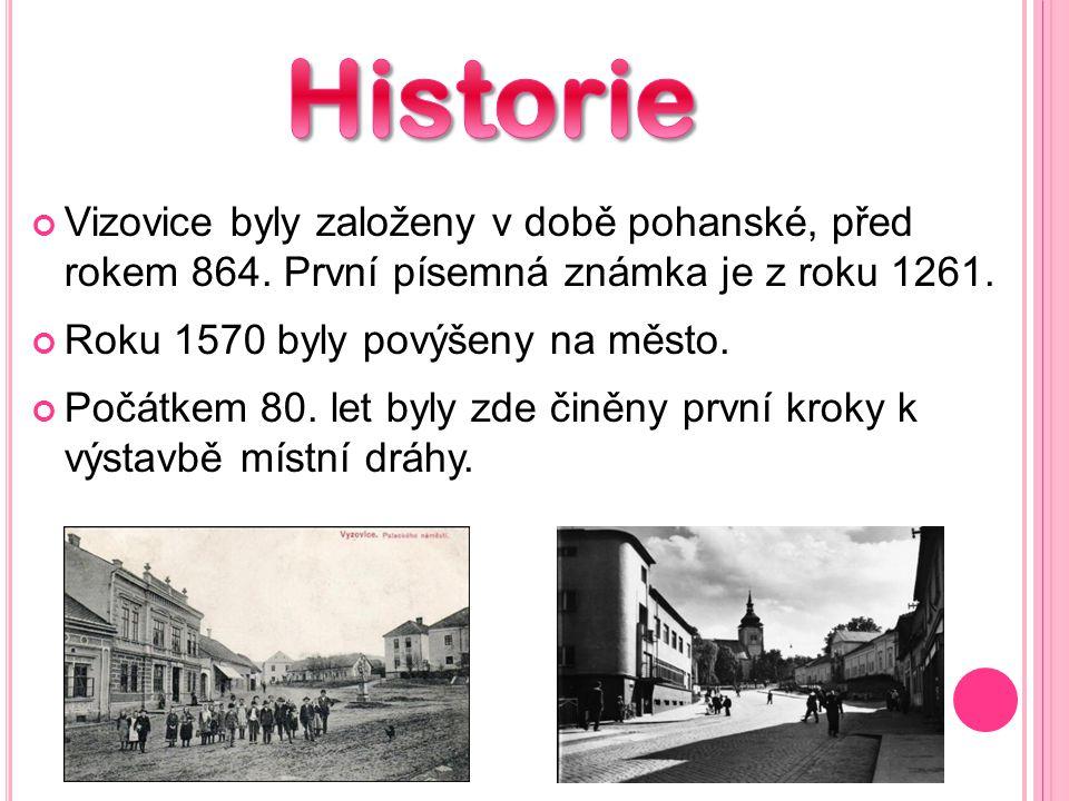 Vizovice byly založeny v době pohanské, před rokem 864.