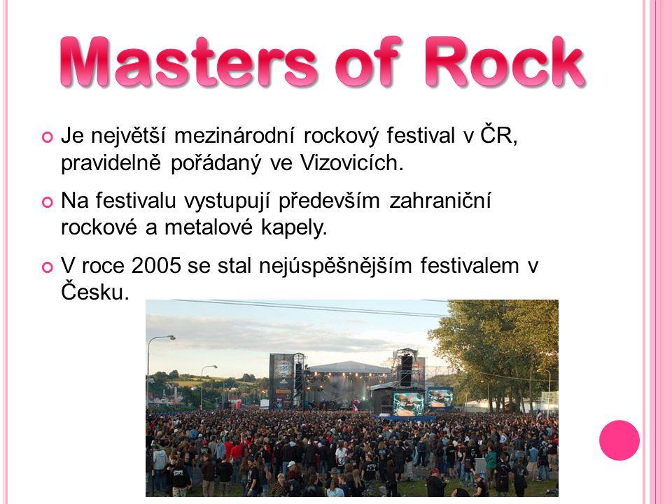 Je největší mezinárodní rockový festival v ČR, pravidelně pořádaný ve Vizovicích.