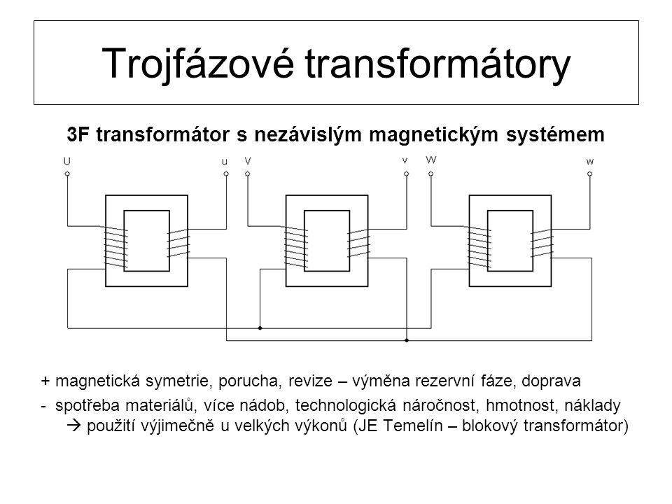 Trojfázové transformátory 3F transformátor s nezávislým magnetickým systémem + magnetická symetrie, porucha, revize – výměna rezervní fáze, doprava -