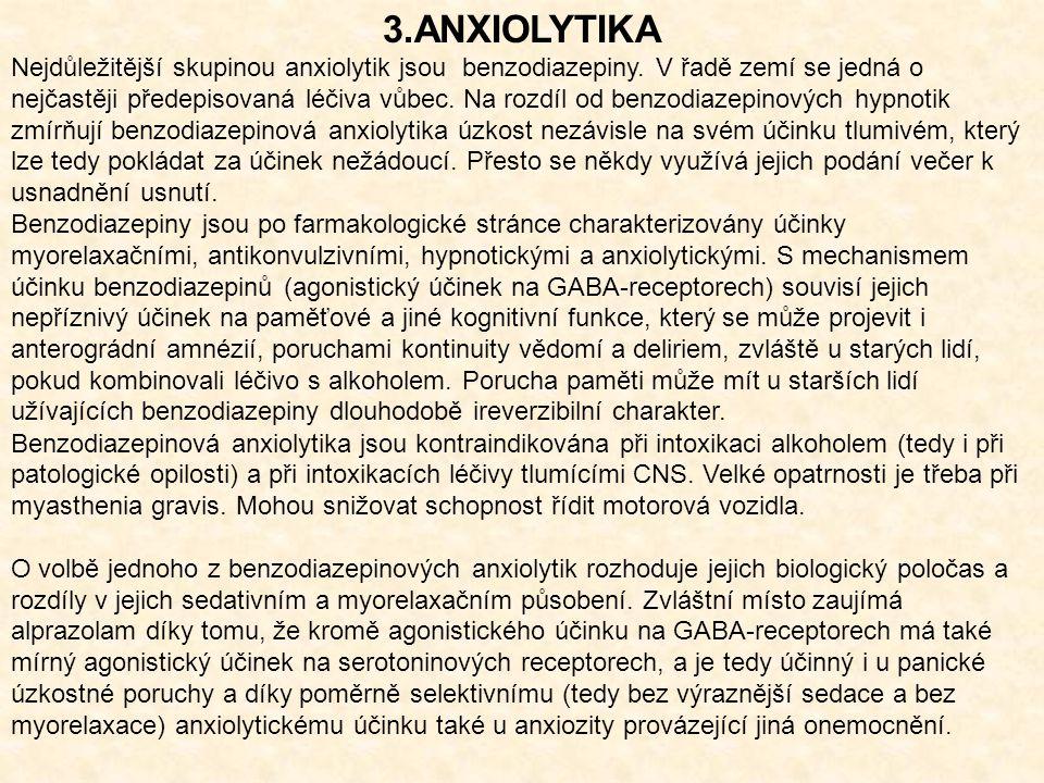 3.ANXIOLYTIKA Nejdůležitější skupinou anxiolytik jsou benzodiazepiny.