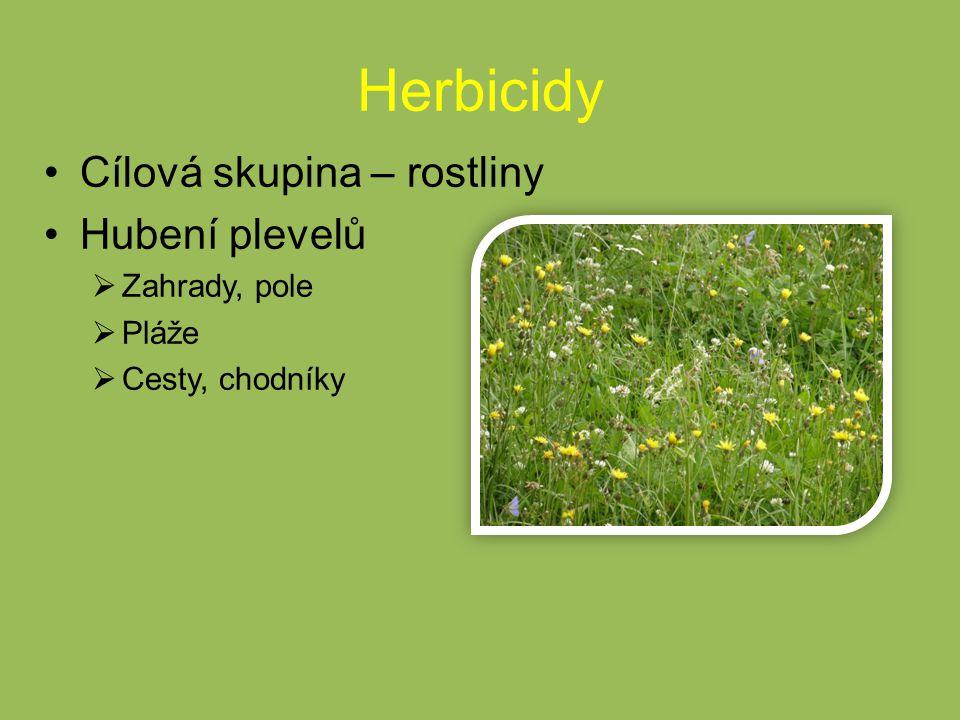 Herbicidy Cílová skupina – rostliny Hubení plevelů  Zahrady, pole  Pláže  Cesty, chodníky