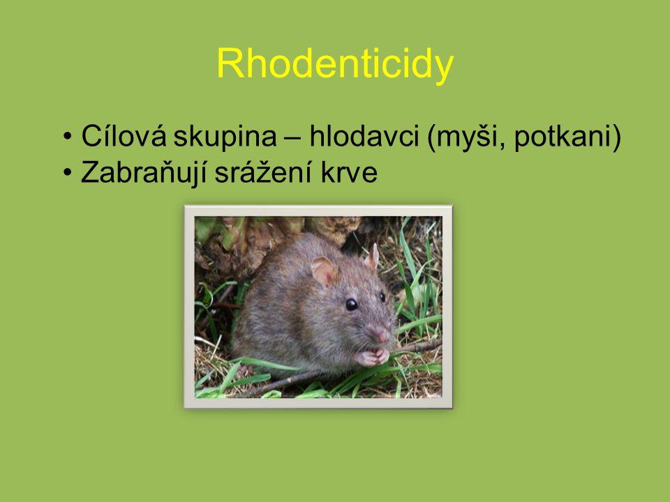 Rhodenticidy Cílová skupina – hlodavci (myši, potkani) Zabraňují srážení krve