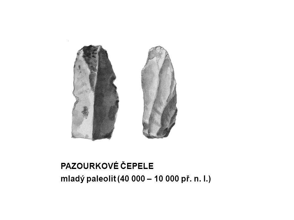 PAZOURKOVÉ ČEPELE mladý paleolit (40 000 – 10 000 př. n. l.)