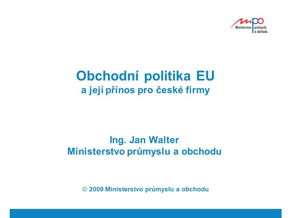 Obchodní politika EU a její přínos pro české firmy Ing.