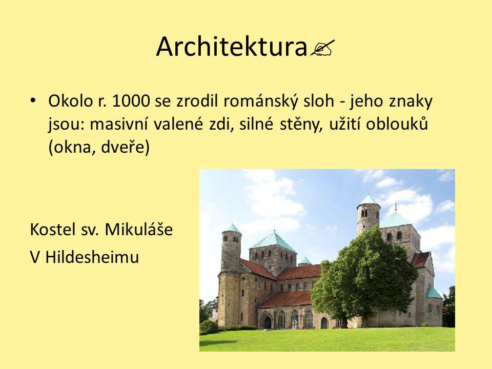Architektura  Okolo r. 1000 se zrodil románský sloh - jeho znaky jsou: masivní valené zdi, silné stěny, užití oblouků (okna, dveře) Kostel sv. Mikulá