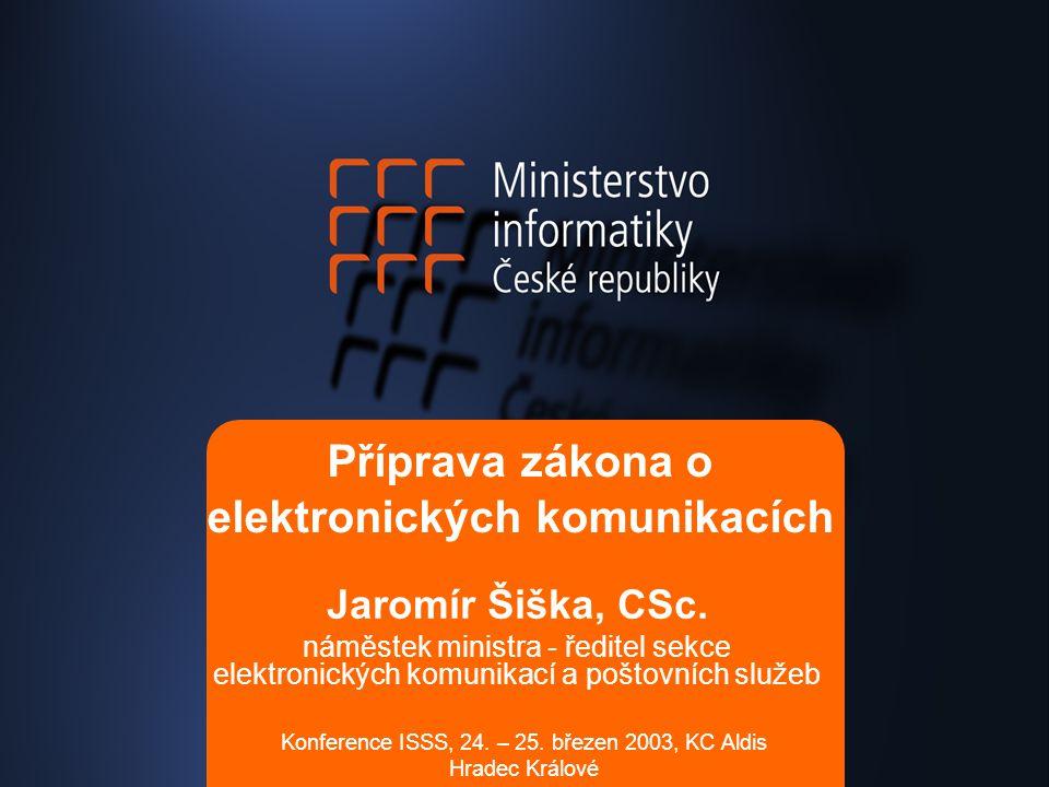 Příprava zákona o elektronických komunikacích Jaromír Šiška, CSc.