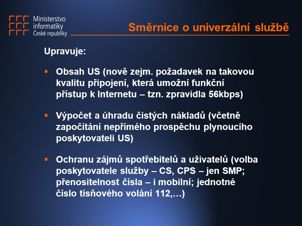 Směrnice o univerzální službě Upravuje:  Obsah US (nově zejm.