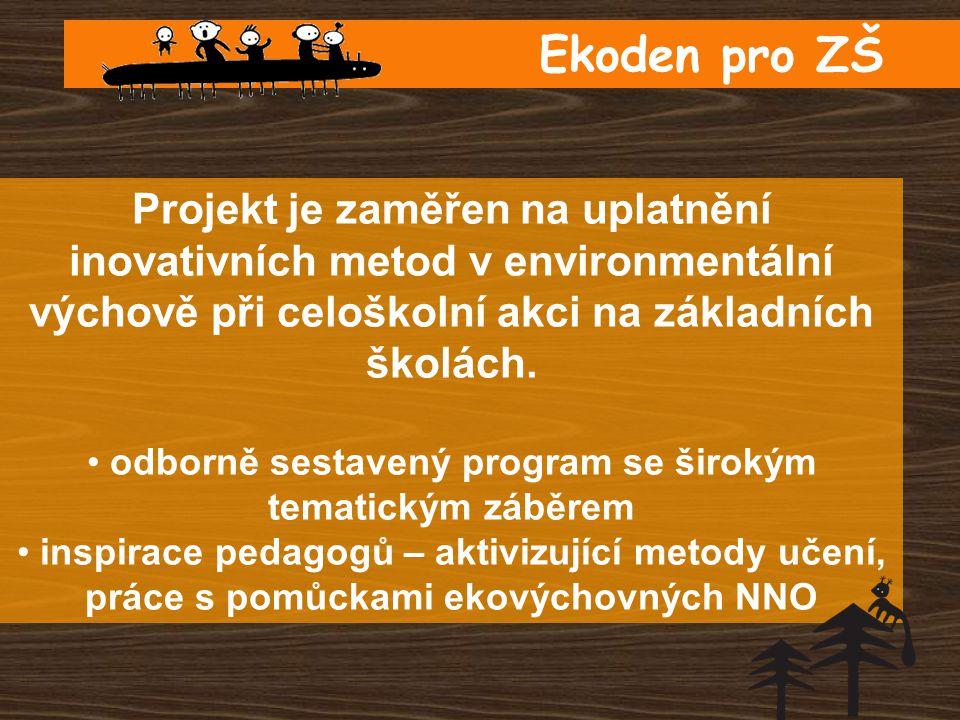 Ekoden pro ZŠ Projekt je zaměřen na uplatnění inovativních metod v environmentální výchově při celoškolní akci na základních školách.