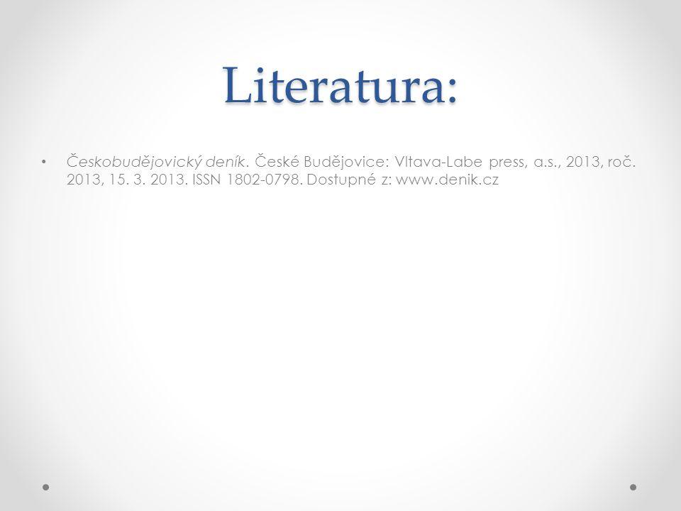 Literatura: Českobudějovický deník. České Budějovice: Vltava-Labe press, a.s., 2013, roč. 2013, 15. 3. 2013. ISSN 1802-0798. Dostupné z: www.denik.cz